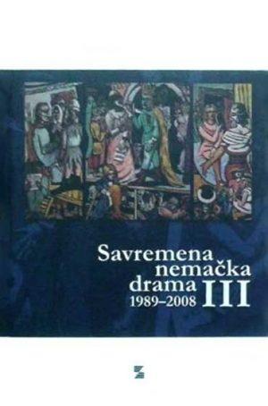 SAVREMENA NEMAČKA DRAMA III 1989-2008