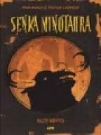 SENKA MINOTAURA