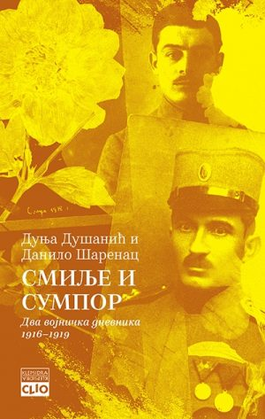 SMILJE I SUMPOR: DVA VOJNIČKA DNEVNIKA 1916-1919