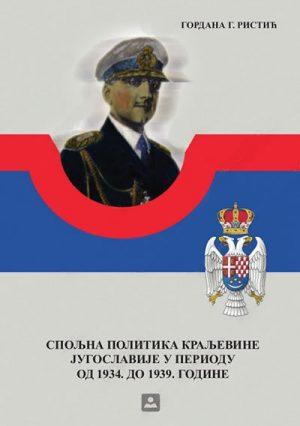 SPOLJNA POLITIKA KRALJEVINE JUGOSLAVIJE U PERIODU OD 1934. DO 1939. GODINE