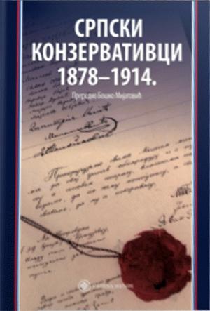 SRPSKI KONZERVATIVCI 1878-1914