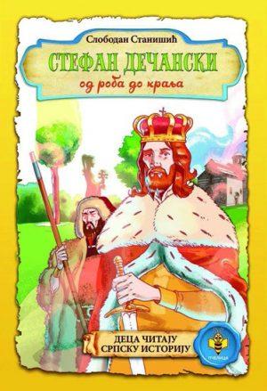 STEFAN DEČANSKI OD ROBA DO KRALJA