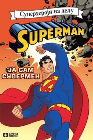 SUPERHEROJI NA DELU - JA SAM SUPERMEN