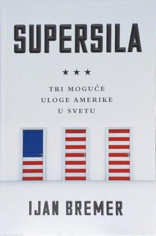 SUPERSILA TRI MOGUĆE ULOGE AMERIKE U SVETU