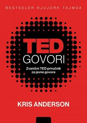 TED GOVORI: ZVANIČNI TED PRIRUČNIK ZA JAVNE GOVORE