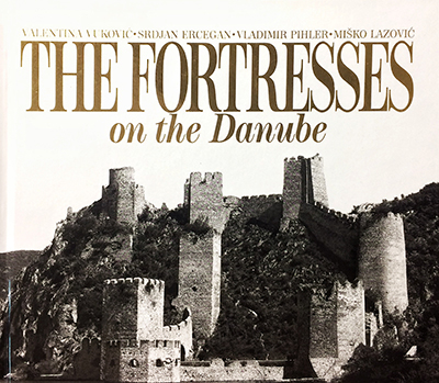 THE FORTRESSES ON THE DANUBE