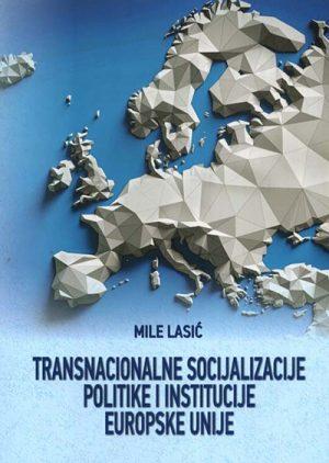 TRANSNACIONALNE SOCIJALIZACIJE POLITIKE I INSTITUCIJE EUROPSKE UNIJE
