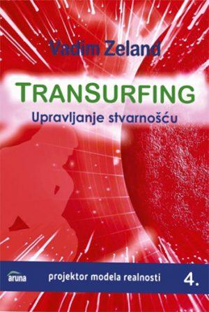 TRANSURFING - UPRAVLJANJE STVARNOŠĆU, KNJIGA 4