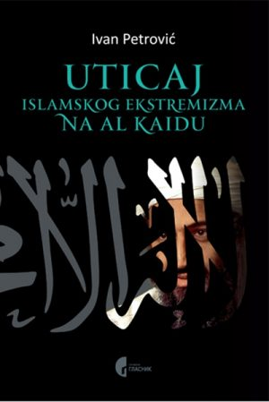 UTICAJ ISLAMSKOG EKSTREMIZMA NA AL KAIDU