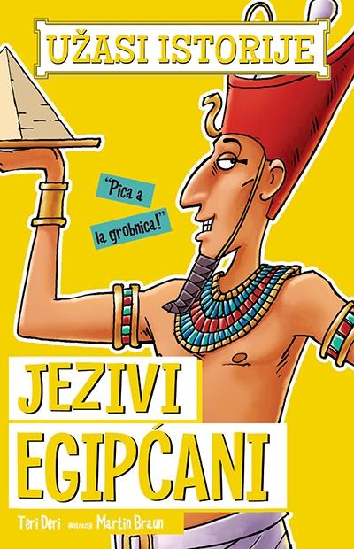 UŽASI ISTORIJE - JEZIVI EGIPĆANI