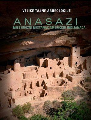 VELIKE TAJNE ARHEOLOGIJE: ANASAZI- MISTERIOZNI NESTANAK AMERIČKIH INDIJANACA