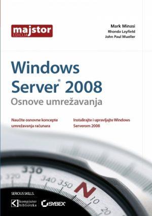 WINDOWS SERVER 2008 - OSNOVE UMREŽAVANJA