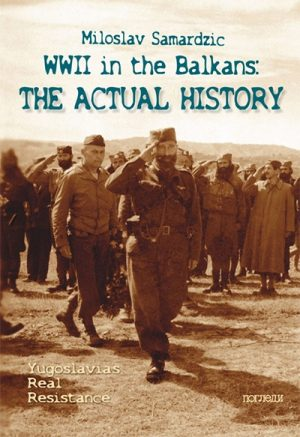 WW2 IN THE BALKANS ACTUAL HISTORY