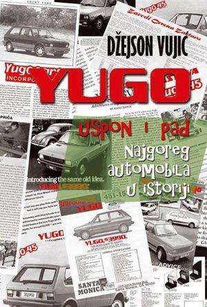 YUGO: USPON I PAD NAJGOREG AUTOMOBILA U ISTORIJI