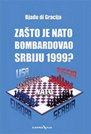 ZAŠTO JE NATO BOMBARDOVAO SRBIJU
