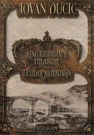 KING RADOVAN'S TREASURE: LEUTAR MORNINGS