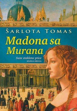 MADONA SA MURANA 2: SUZE STAKLENE PTICE