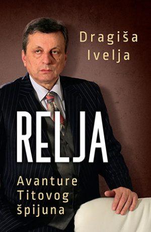 RELJA - AVANTURE TITOVOG ŠPIJUNA