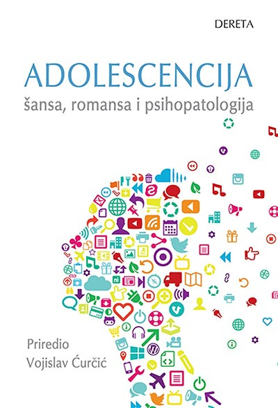 ADOLESCENCIJA : ŠANSA, ROMANSA I PSIHOPATOLOGIJA
