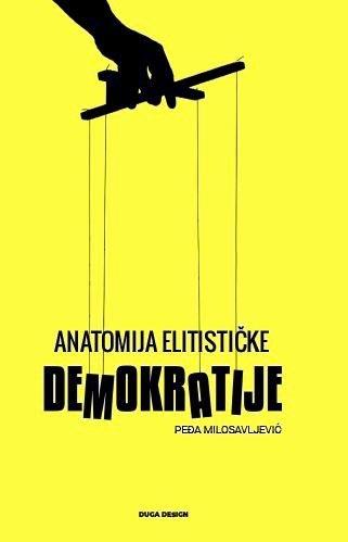 ANATOMIJA ELITISTIČKE DEMOKRATIJE