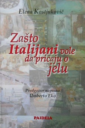 ZAŠTO ITALIJANI VOLE DA PRIČAJU O JELU