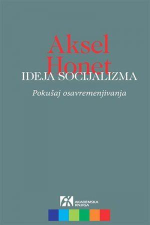 IDEJA SOCIJALIZMA: POKUŠAJ OSAVREMENJIVANJA
