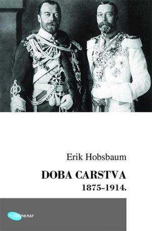 DOBA CARSTVA: 1875-1914.