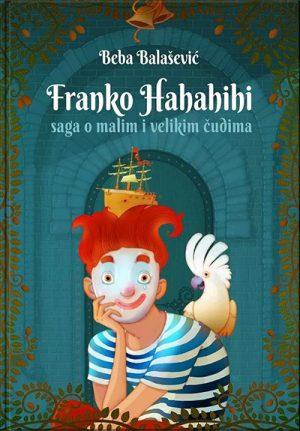 FRANKO HAHAHIHI: SAGA O MALIM I VELIKIM ČUDIMA
