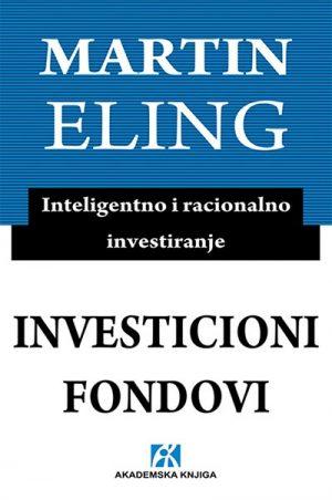 INVESTICIONI FONDOVI: INTELIGENTNO I RACIONALNO INVESTIRANJE