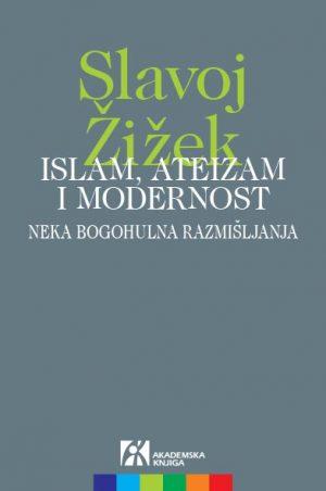 ISLAM, ATEIZAM I MODERNOST: NEKA BOGOHULNA RAZMIŠLJANJA