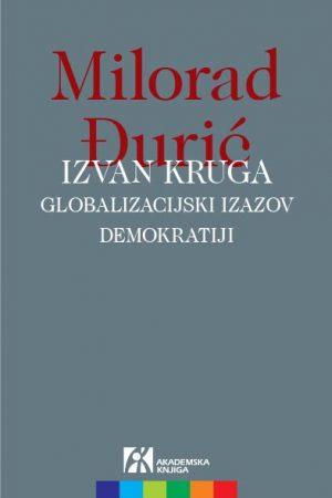 IZVAN KRUGA: GLOBALIZACIJSKI IZAZOV DEMOKRATIJI