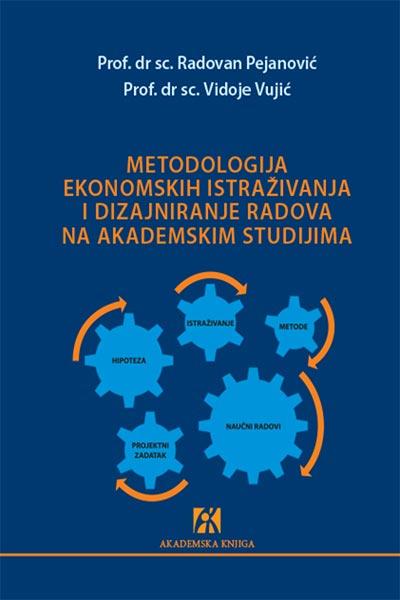 METODOLOGIJA EKONOMSKIH ISTRAŽIVANJA I DIZAJNIRANJE RADOVA NA AKADEMSKIM STUDIJAMA