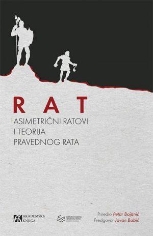 RAT: ASIMETRIČNI RATOVI I TEORIJA PRAVEDNOG RATA