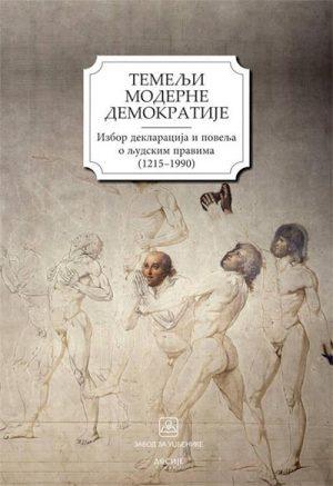 TEMELJI MODERNE DEMOKRATIJE: IZBOR DEKLARACIJA I POVELJA O LJUDSKIM PRAVIMA (1215-1990)