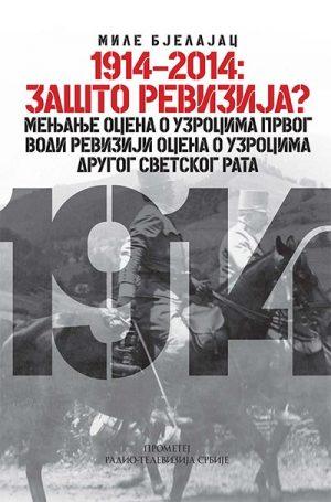 1914-2014: ZAŠTO REVIZIJA?