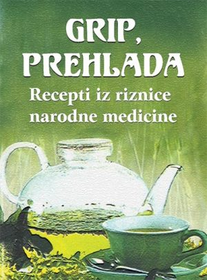 GRIP I PREHLADA: RECEPTI IZ RIZNICE NARODNE MEDICINE