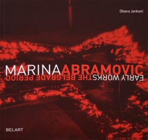 MARINA ABRAMOVIĆ: EARLY WORKS - THE BELGRADE PERIOD