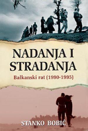NADANJA I STRADANJA: BALKANSKI RAT (1990-1995)