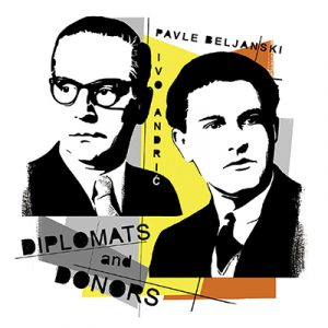 PAVLE BELJANSKI AND IVO ANDRIĆ: DIPLOMATS AND DONORS