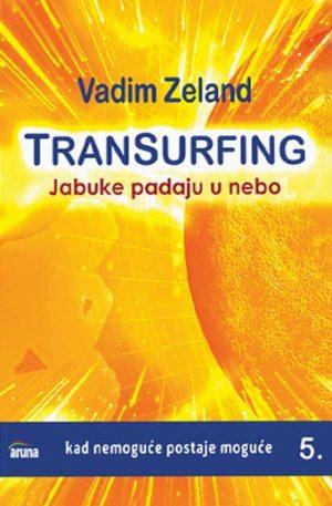 TRANSURFING: JABUKE PADAJU U NEBO - KNJIGA 5