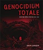 GENOCIDIUM TOTALE: NEZAVISNA DRŽAVA HRVATSKA 1941-1945