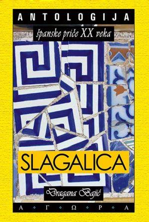 SLAGALICA: ANTOLOGIJA ŠPANSKE PRIČE XX VEKA 1