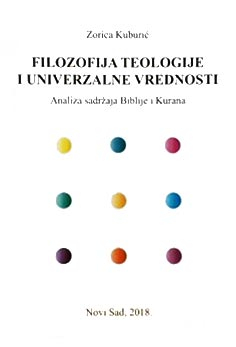 FILOZOFIJA TEOLOGIJE I UNIVERZALNE VREDNOSTI : ANALIZA SADRŽAJA BIBLIJE I KURANA