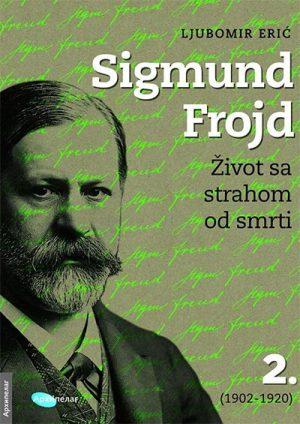 SIGMUND FROJD 2: ŽIVOT SA STRAHOM OD SMRTI (1902-1920)