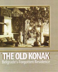 THE OLD KONAK: BELGRADE'S FORGOTTEN RESIDENCE