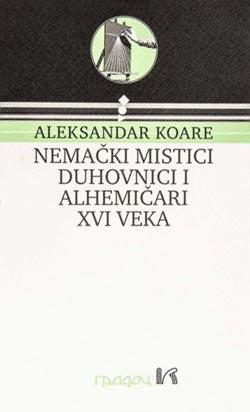 NEMAČKI MISTICI, DUHOVNICI I ALHEMIČARI XVI VEKA