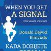 WHEN YOU GET A SIGNAL / KADA DOBIJETE SIGNAL