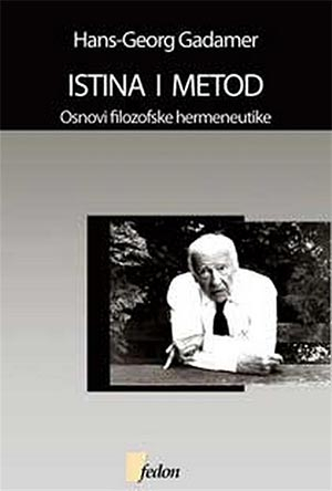 ISTINA I METOD: OSNOVI FILOZOFSKE HERMENEUTIKE