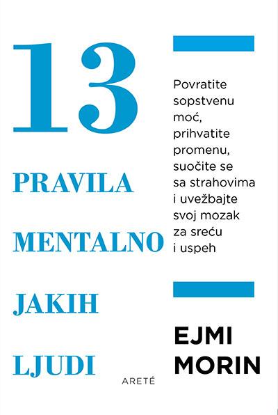 13 PRAVILA MENTALNO JAKIH LJUDI