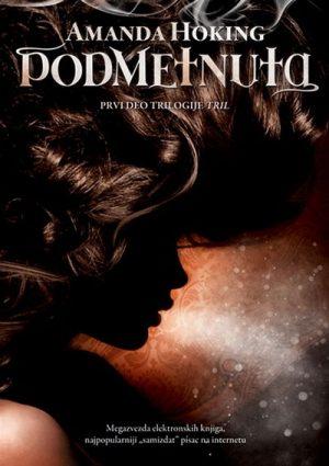 PODMETNUTA – I deo trilogije Tril